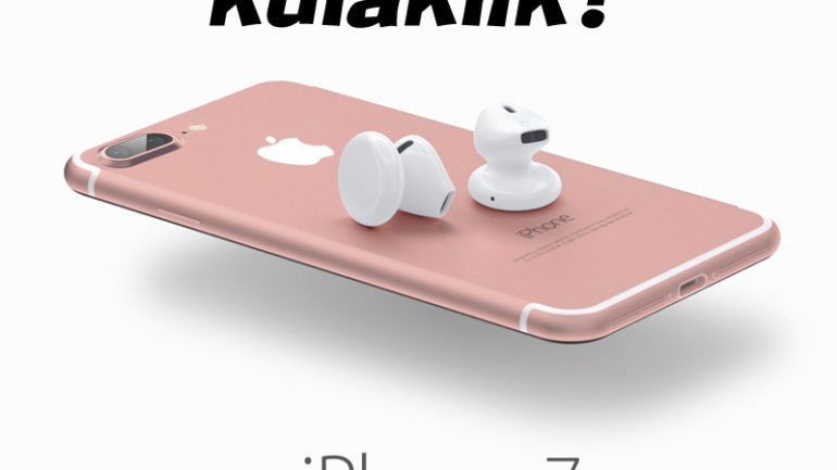 iPhone 7 de kulaklık girişi olacak mı?