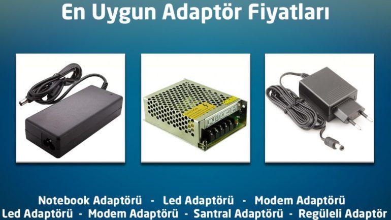 Hangi adaptörü almalıyız? En uygun Adaptör fiyatları