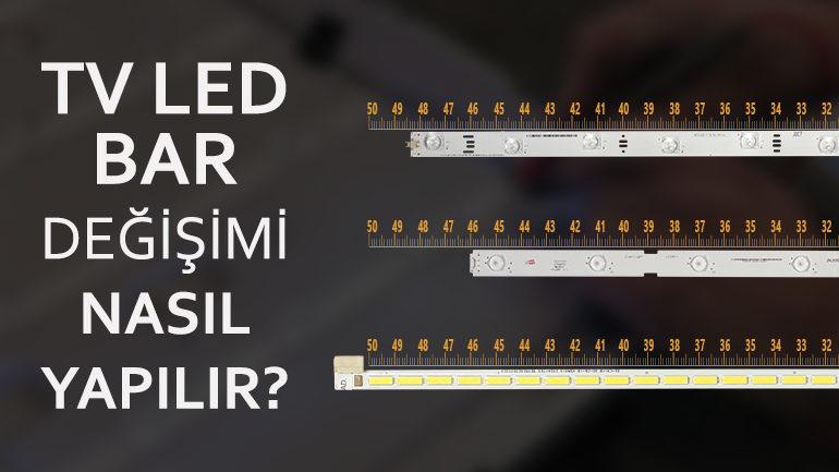 Tv Led Bar Tamiri Değişimi Nasıl Yapılır?
